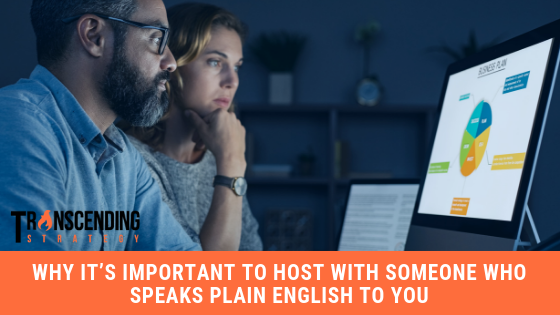 why its important to host with someone who speaks plain english to you