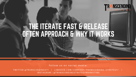iterate fast release often approach